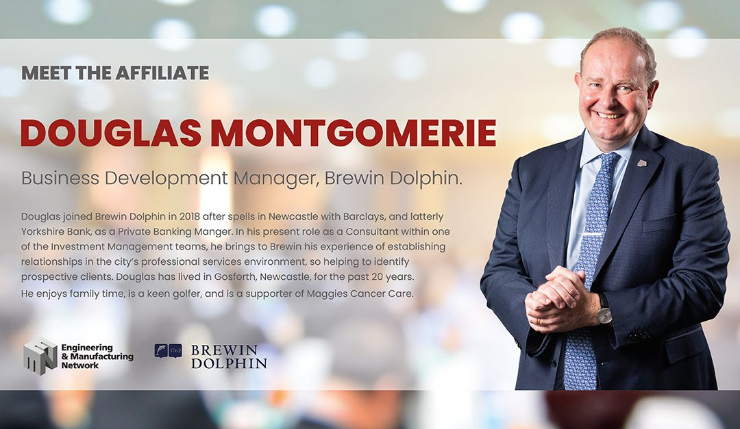 AFFILIATE NEWS: Meet Douglas Montgomerie Business Development Manager of Brewin Dolphin.